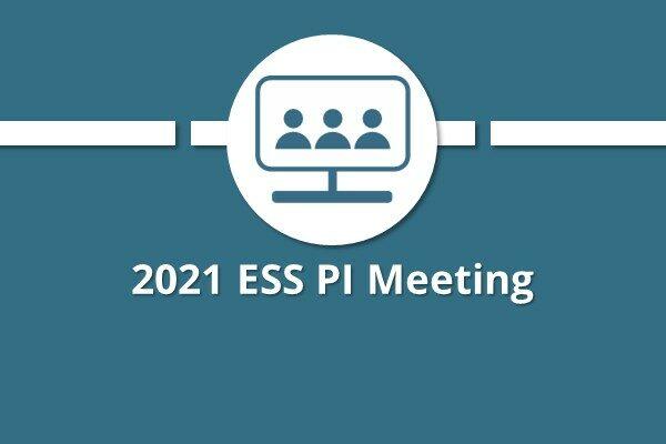 ESS Virtual PI Meeting August 17-19